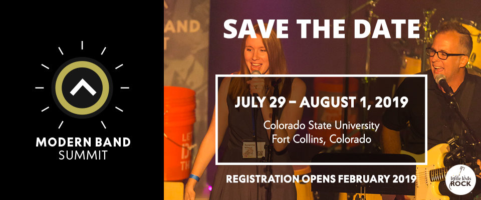 Save the Date for Modern Band Summit 2019 - July 29, 2019 - August 1, 2019